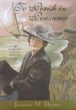 To Perish in Penzance Dorothy Martin Mysteries, No. 7 - Dams, Jeanne M. - Hardco