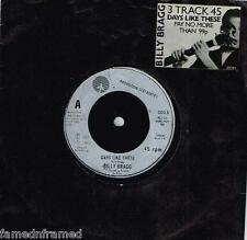 "BILLY BRAGG - DAYS LIKE THESE - 7"" 45 VINYL RECORD - 1985"