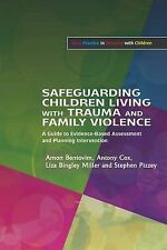 Safeguarding Children Living with Trauma and Family Violence: Evidence-based...