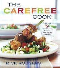 The Carefree Cook Rick Rodgers 2003 Hardcover 150 recipes Cookbook Summer  Meals