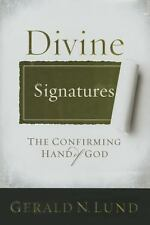 Divine Signatures: The Confirming Hand of God by Gerald N. Lund
