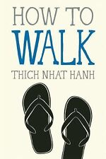 How to Walk by Thich Nhat Hanh (2015, Paperback)