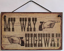 My Way Sign Highway Boss in Charge Queen Macho Parent Manager Office Corperate
