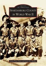Spartanburg County in World War II  (SC)  (Images of America), James M. Walker,