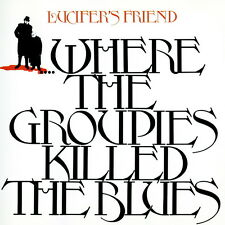 lucifers friend - where the groupies killed the blues CD