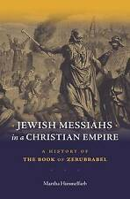 Jewish Messiahs in a Christian Empire: A History of the Book of Zerubbabel by...