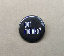 "Got Moloko? Clockwork Orange Parody Mashup Button 1.25"" Kubrick Alex Droog Plus"