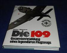 Heinz J. Nowarra - Die 109 Gesamtentwicklung eines legendären Flugzeuges