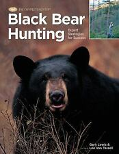 Black Bear Hunting: Expert Strategies for Success (The Complete Hunter), Van Tas