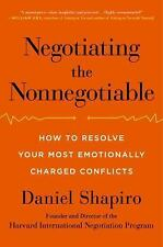 Negotiating the Nonnegotiable : How to Resolve Your Most Emoti (FREE 2DAY SHIP)