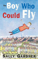 The Boy Who Could Fly (Magical Children), Sally Gardner