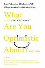 Edge Question: What Are You Optimistic About? : Today's Leading Thinkers on...