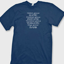 Haters Gonna Hate Potatoes Gonna...T-shirt Funny You Tube Janoskians Tee Shirt