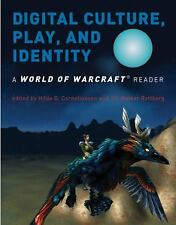 Digital Culture, Play, and Identity: A World of Warcraft® Reader (MIT Press) by