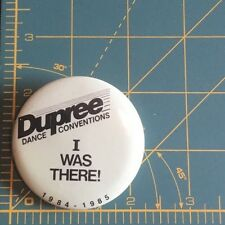 "Dupree Dance Conventions ""I Was There!"" 1984-1985 Pin Button"