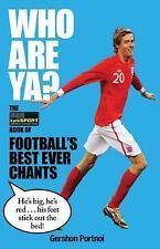 Who Are Ya? : The TalkSport Book of Football's Best Ever Chants by talkSPORT...