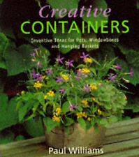 Creative Containers: Inventive Ideas for Pots, Windowboxes and Hanging Baskets,G