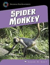 21st Century Skills Library Exploring Our Rainforests: Spider Monkey by Susan...