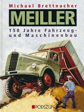 Michael Brettnacher: MEILLER. 150 Jahre Fahrzeug- und Maschinenbau. 2003. -----