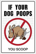 """*Aluminum* If Your Dog Poops You Scoop 8""""x12"""" Metal Novelty Sign  NS 368"""