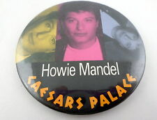 "HOWIE MANDEL Caesars Palace Vegas Pin Back Button Badge 3"" America's Got Talent"