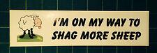 I'm On My Way to SH * G più ovini-Auto Adesivo divertente PARAURTI non il gallese