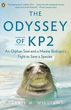 NEW The Odyssey of Kp2: An Orphan Seal and a Marine Biologist's Fight to Save a