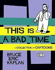 This Is A Bad Time: A Collection of Cartoons-ExLibrary