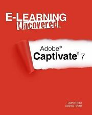 E-Learning Uncovered: Adobe Captivate 7 by Desiree Pinder and Diane Elkins...