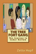 The Tree Fort Gang : The Journey to Cedar Hollow by Zetta Hupf (2014, Paperback)