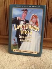 Love's Labor Tossed: Trust And The Final Fling By Robert Farrell Smith, LDS