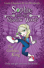 Weatherly, Lee, Chapman, Linda The Goblin King (Sophie and the Shadow Woods, Boo