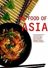 The Food of Asia: Authentic Recipes from China, India, Indonesia, Japan, Singapo