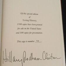 HILLARY CLINTON SIGNED*LIVING HISTORY LIMITED EDITION*#73/1500 COLLECTIBLE! WOW!