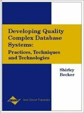 Developing Quality Complex Database Systems: Practices, Techniques and-ExLibrary