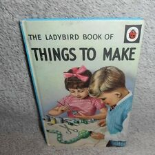 Ladybird Book of Things to Make by Mia F. Richey 1963