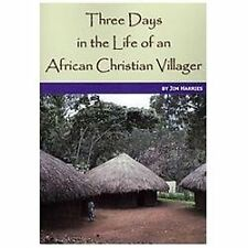 Three Days in the Life of an African Christian Villager by Jim Harries (2011,...