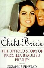 Child Bride: The Untold Story of Priscilla Beaulieu Presley-ExLibrary