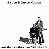 Bruce And Jamie  Watson - Another Anthem For The Damned (CD 2010) Big Country