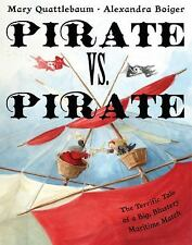 Pirate vs. Pirate : The Terrific Tale of a Big, Blustery Maritime Match by...