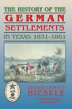 The History of German Settlements in Texas by Rudolph L. Biesele (2004,...