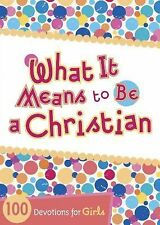 What It Means to Be a Christian : 100 Devotions for Girls (2015, Paperback)