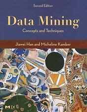 Data Mining,  Second Edition, Second Edition : Concepts and Techniques (The Morg