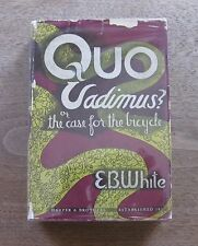 QUO VADIMUS? by E.B. White - 1939 HCDJ VG - CASE FOR BICYCLE - charlotte's web