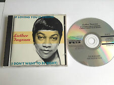 If Loving You Is Wrong I Don't Want to Be Right by Luther Ingram 1980 CD - MINT