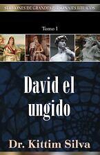 Sermones de Grandes Personajes Bíblicos: David el Ungido No. 1 by Kittim...