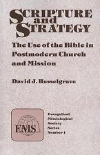 Scripture and Strategy (EMS1)*: The Use of the Bible in Postmodern Church and Mi