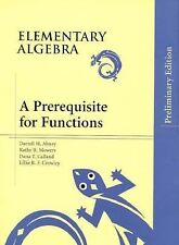 Elementary Algebra: A Prerequisite for Functions, Preliminary Edition Abney/Mow