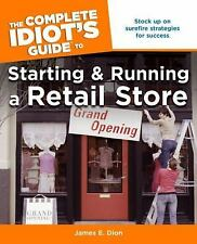 The Complete Idiot's Guide to Starting and Running a Retail Store (Complete...