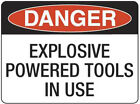 Danger Explosive Power Tools in Use Metal Placard Sign Safety 300x225mm